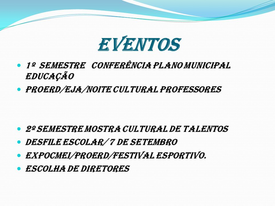 EVENTOS 1º semestre Conferência Plano Municipal Educação