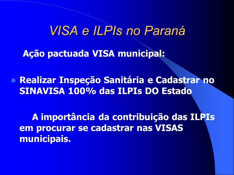 VISA e ILPIs no Paraná Ação pactuada VISA municipal: