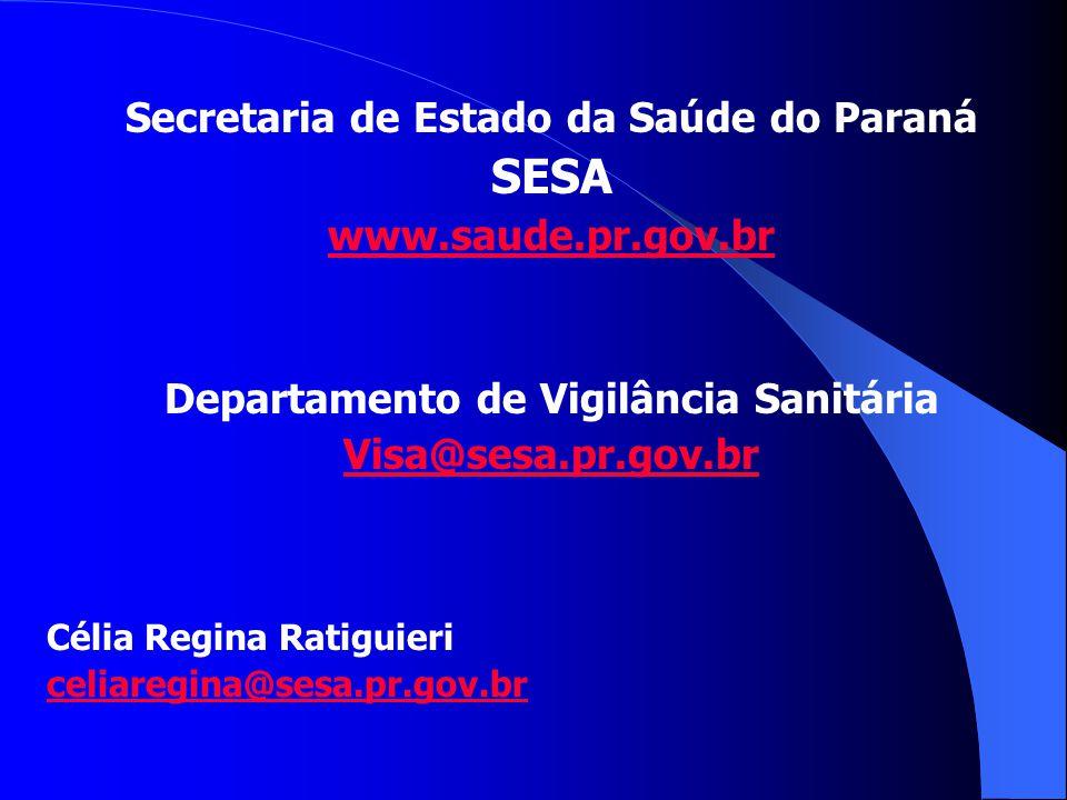 SESA Secretaria de Estado da Saúde do Paraná www.saude.pr.gov.br