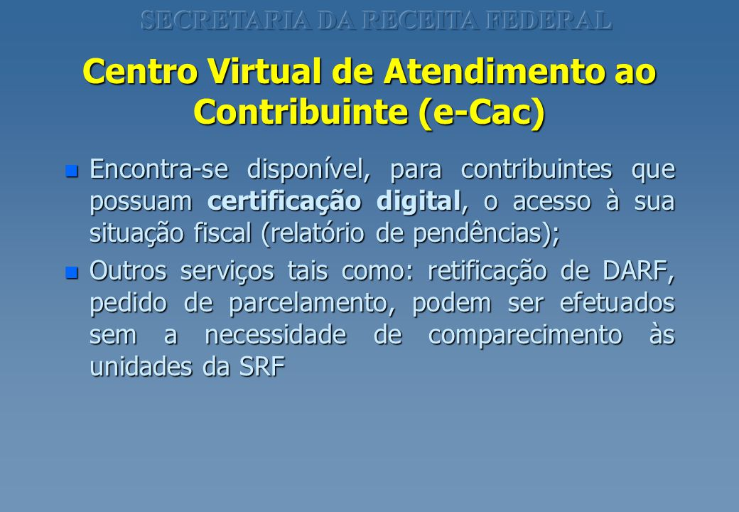 Centro Virtual de Atendimento ao Contribuinte (e-Cac)
