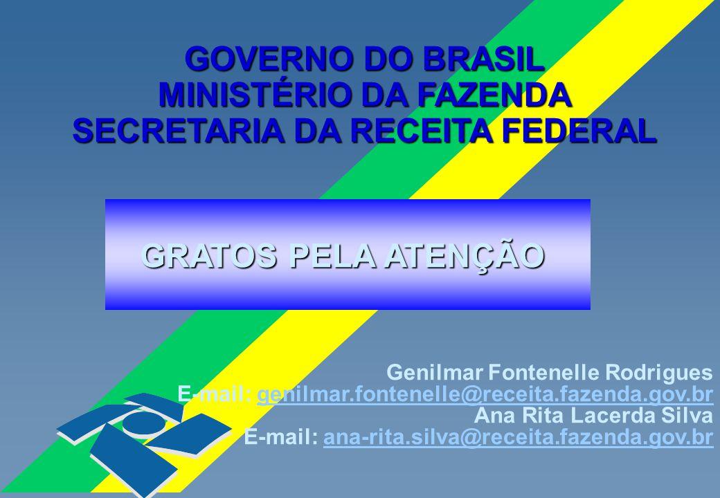 GOVERNO DO BRASIL MINISTÉRIO DA FAZENDA SECRETARIA DA RECEITA FEDERAL