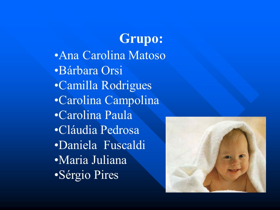 Grupo: Ana Carolina Matoso Bárbara Orsi Camilla Rodrigues