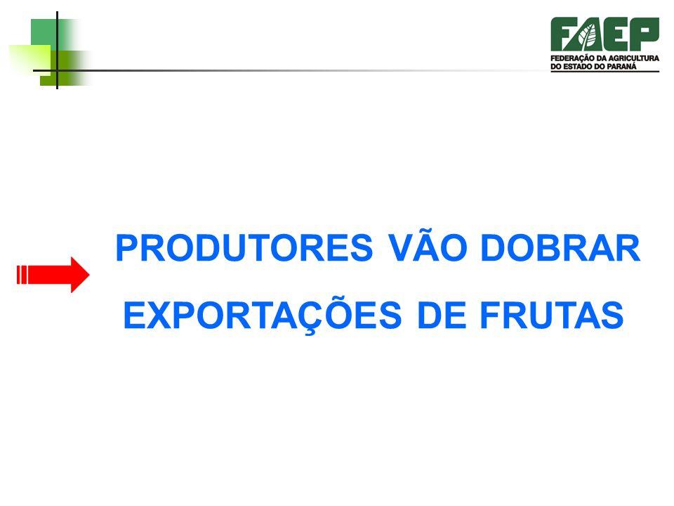 PRODUTORES VÃO DOBRAR EXPORTAÇÕES DE FRUTAS