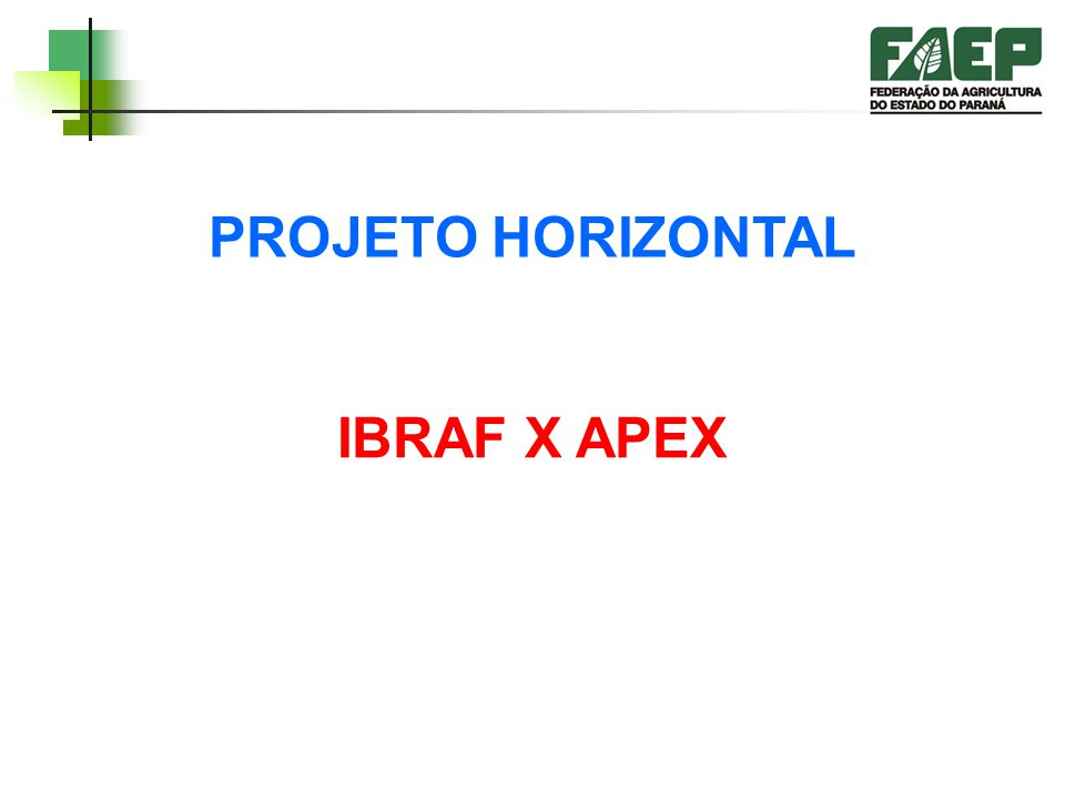 PROJETO HORIZONTAL IBRAF X APEX