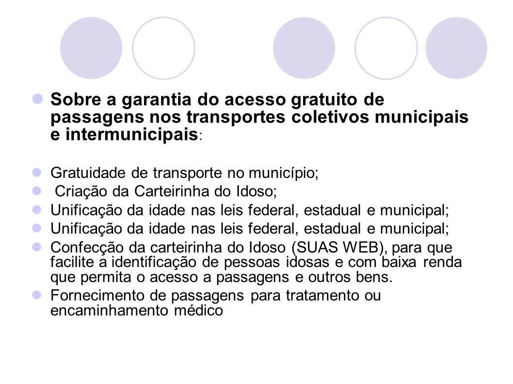 Sobre a garantia do acesso gratuito de passagens nos transportes coletivos municipais e intermunicipais: