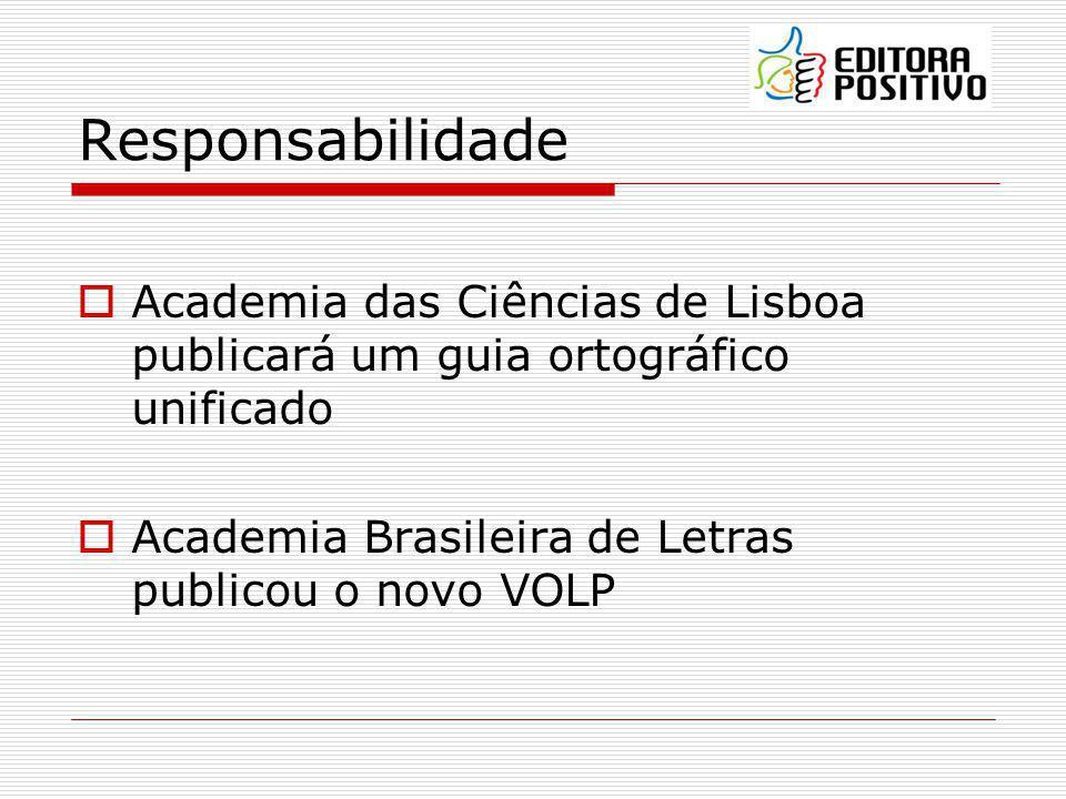 Responsabilidade Academia das Ciências de Lisboa publicará um guia ortográfico unificado.
