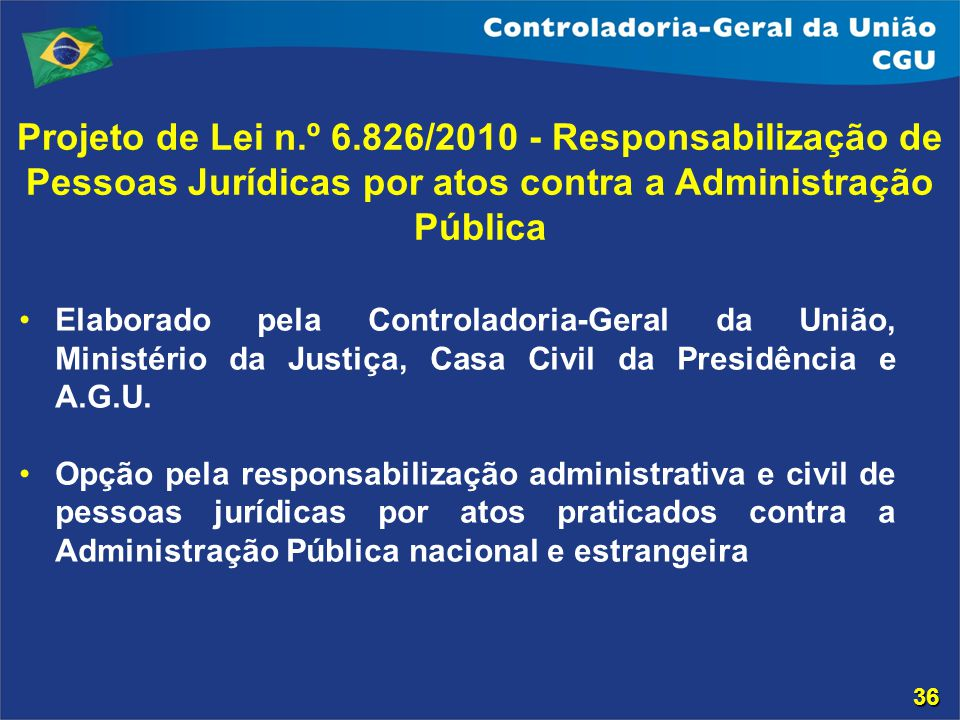 Projeto de Lei n.º 6.826/2010 - Responsabilização de Pessoas Jurídicas por atos contra a Administração Pública