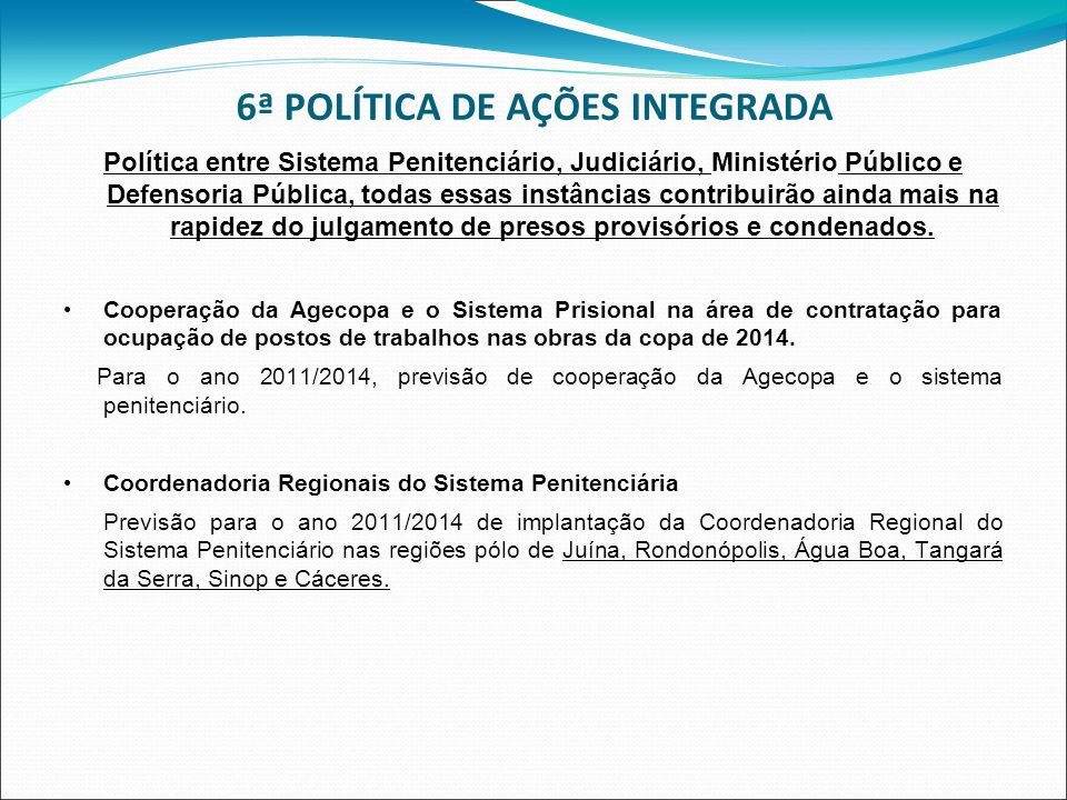 6ª POLÍTICA DE AÇÕES INTEGRADA