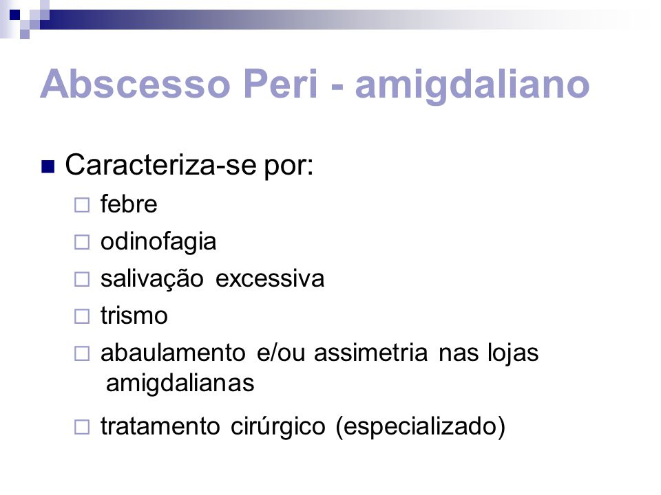 Abscesso Peri - amigdaliano