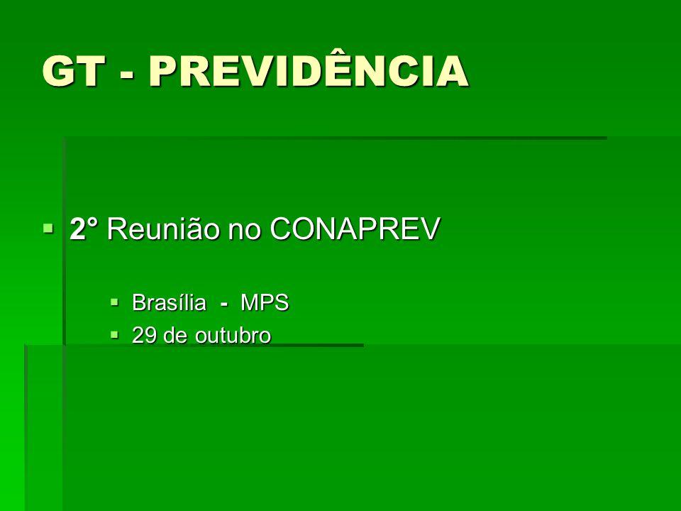GT - PREVIDÊNCIA 2° Reunião no CONAPREV Brasília - MPS 29 de outubro
