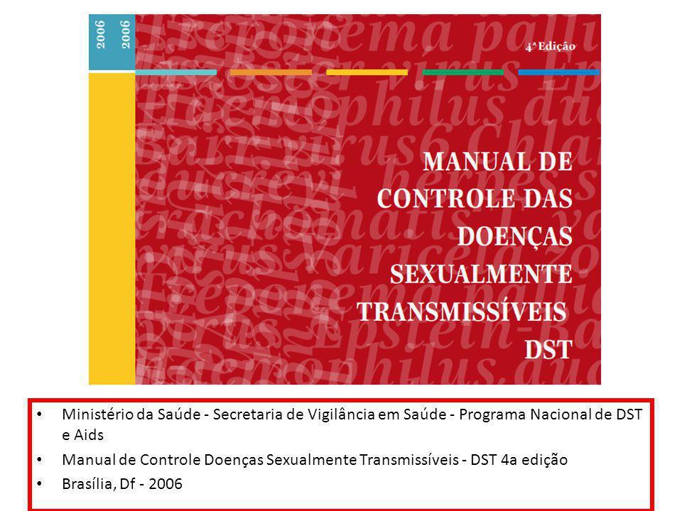 Ministério da Saúde - Secretaria de Vigilância em Saúde - Programa Nacional de DST e Aids