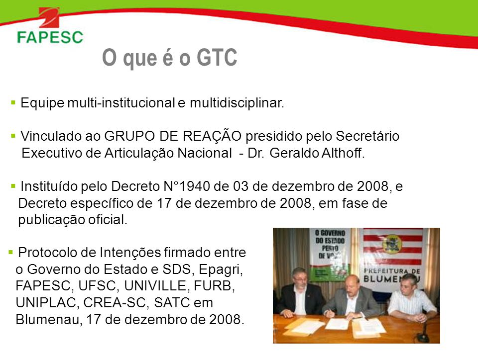 O que é o GTC Equipe multi-institucional e multidisciplinar.