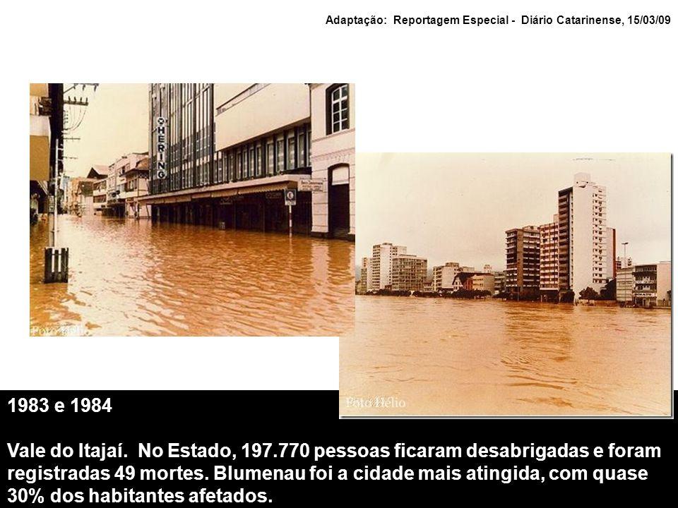 Adaptação: Reportagem Especial - Diário Catarinense, 15/03/09