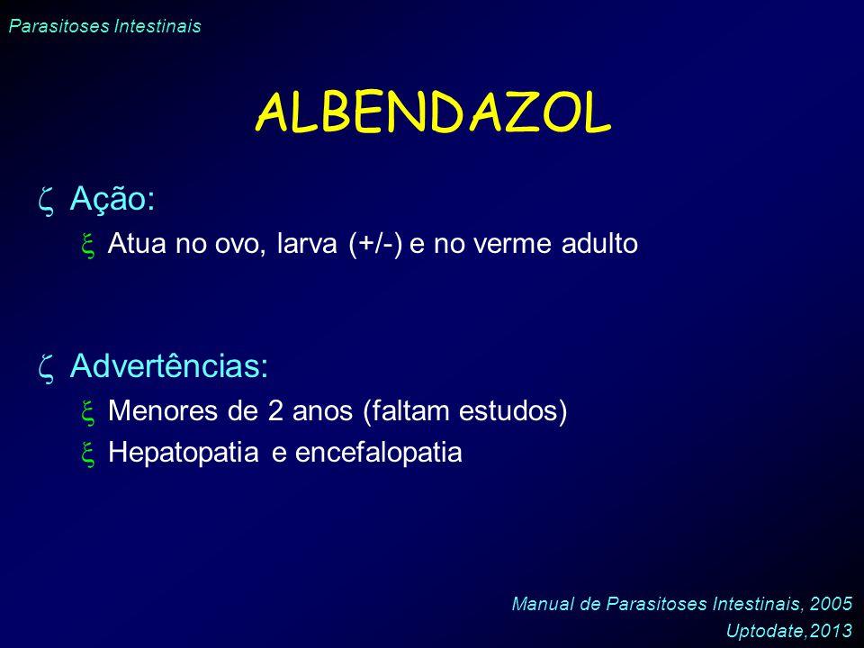 ALBENDAZOL Ação: Advertências:
