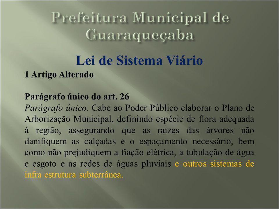 Lei de Sistema Viário 1 Artigo Alterado Parágrafo único do art. 26