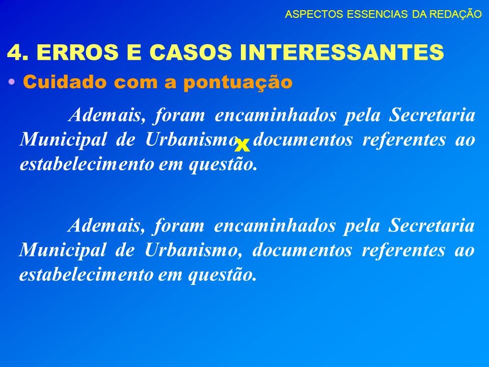 x 4. ERROS E CASOS INTERESSANTES