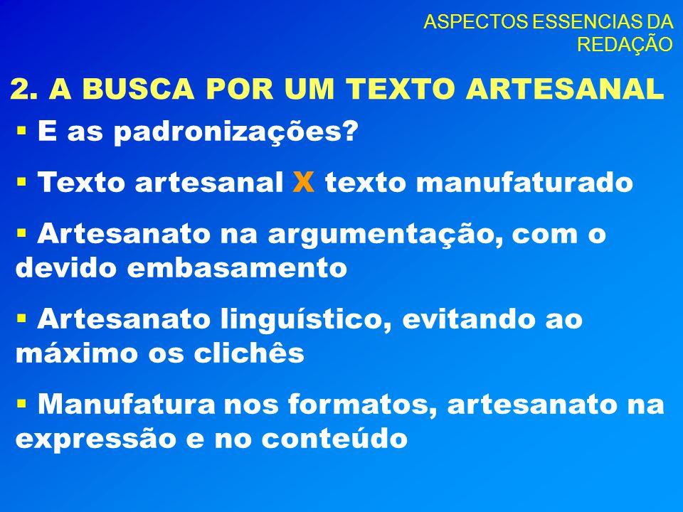 2. A BUSCA POR UM TEXTO ARTESANAL