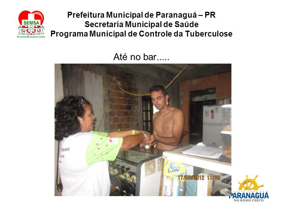 Prefeitura Municipal de Paranaguá – PR Secretaria Municipal de Saúde Programa Municipal de Controle da Tuberculose