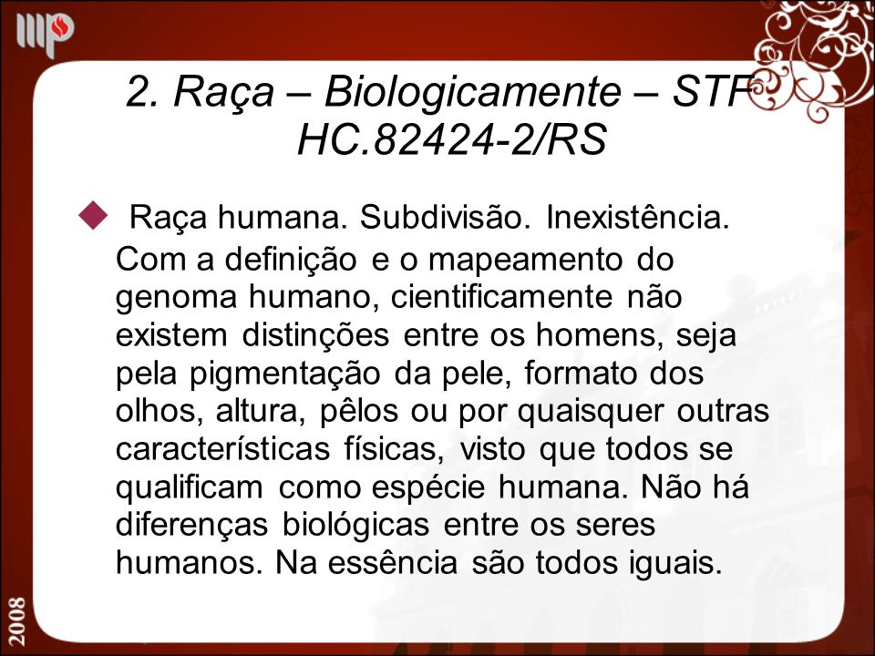 2. Raça – Biologicamente – STF HC.82424-2/RS
