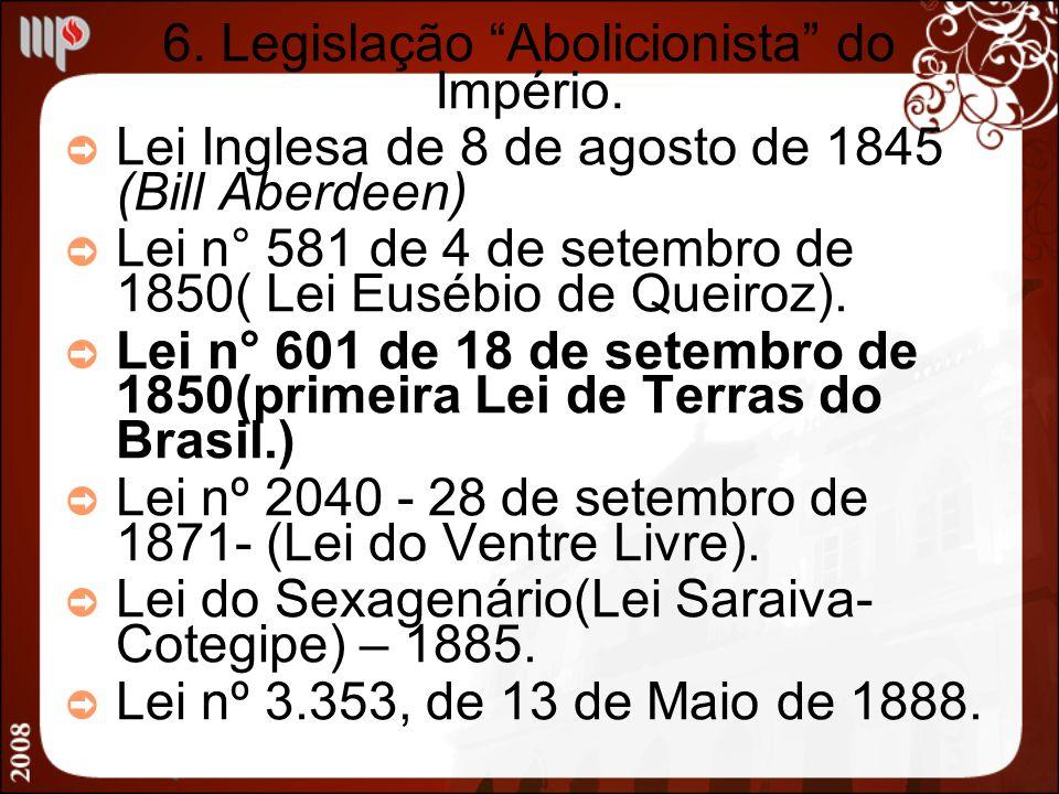 6. Legislação Abolicionista do Império.