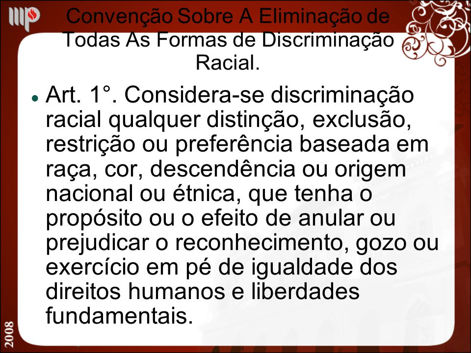 Convenção Sobre A Eliminação de Todas As Formas de Discriminação Racial.