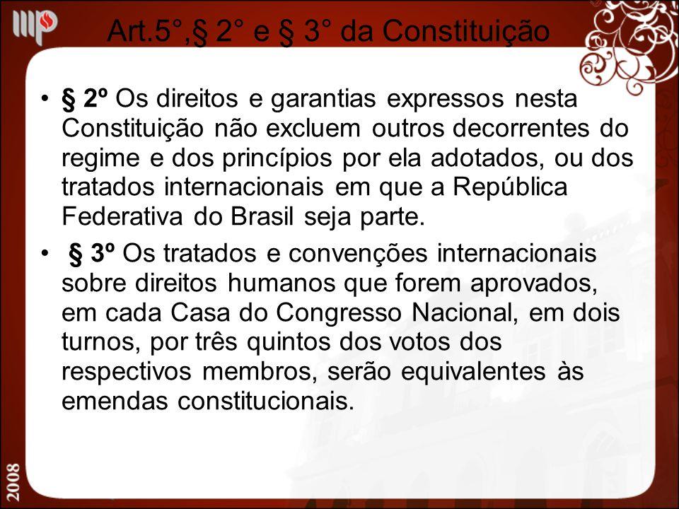 Art.5°,§ 2° e § 3° da Constituição