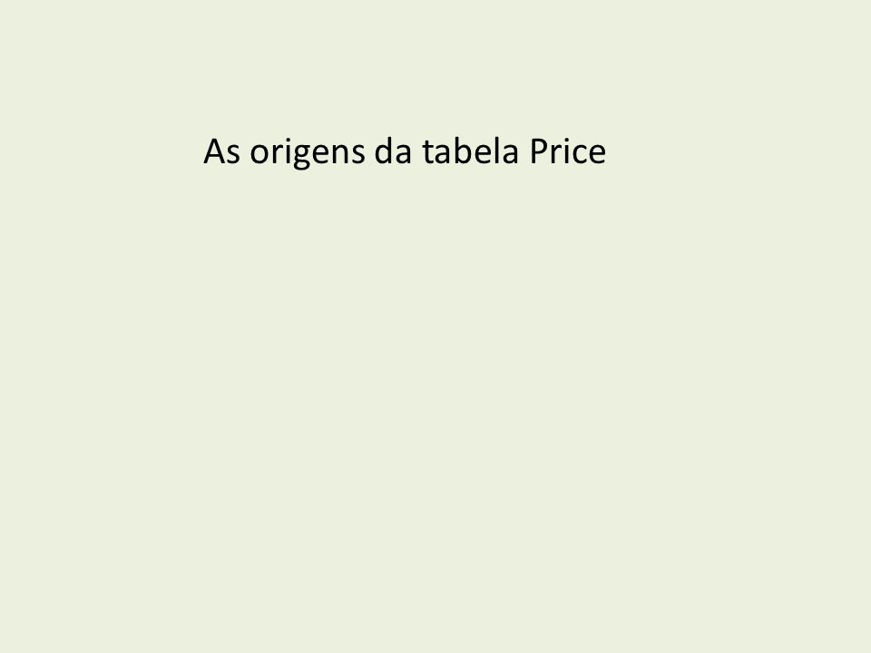 As origens da tabela Price