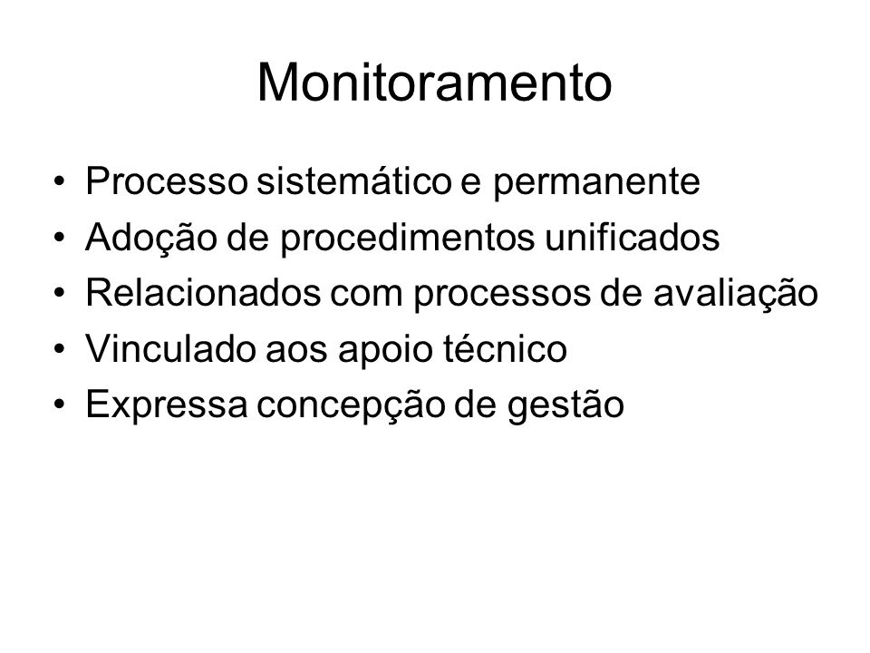 Monitoramento Processo sistemático e permanente