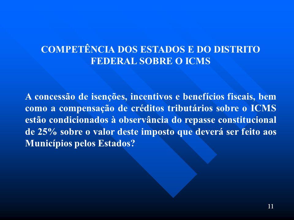 COMPETÊNCIA DOS ESTADOS E DO DISTRITO FEDERAL SOBRE O ICMS