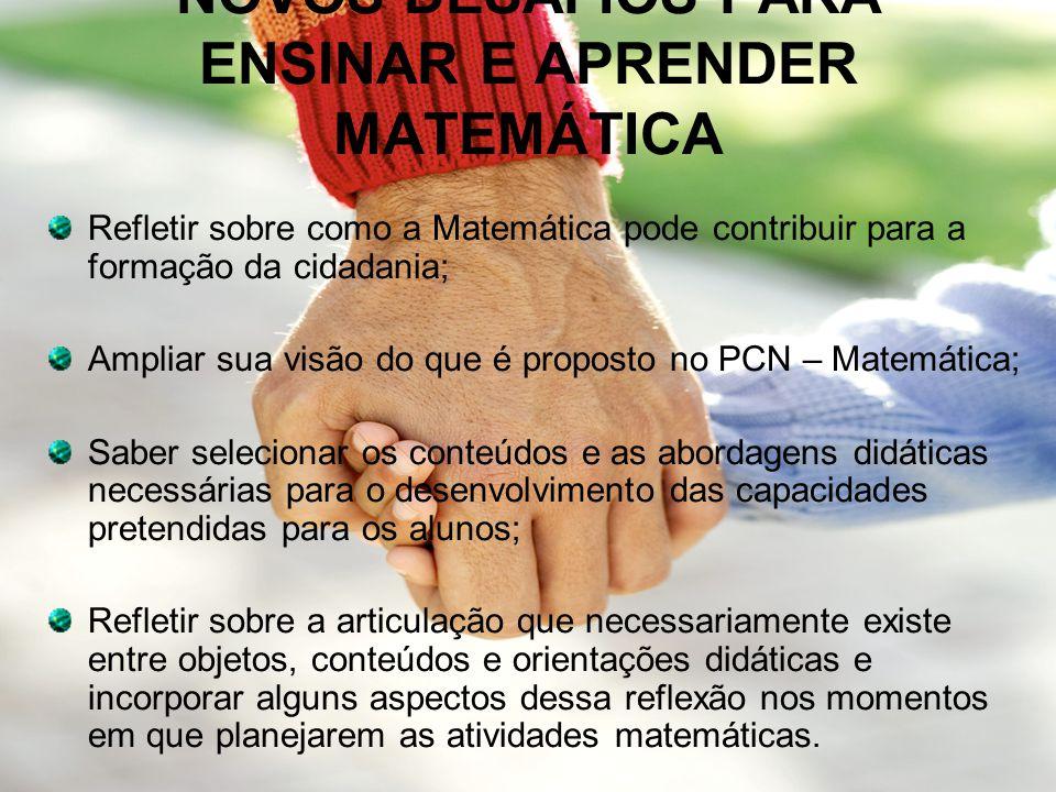 NOVOS DESAFIOS PARA ENSINAR E APRENDER MATEMÁTICA