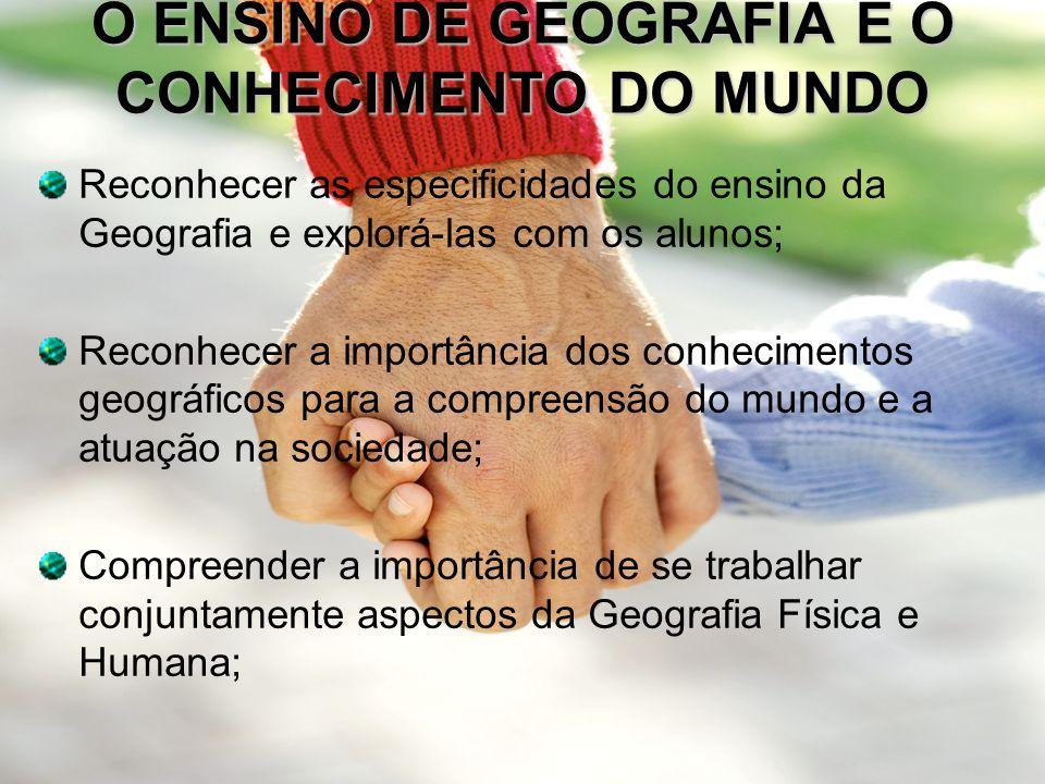 O ENSINO DE GEOGRAFIA E O CONHECIMENTO DO MUNDO