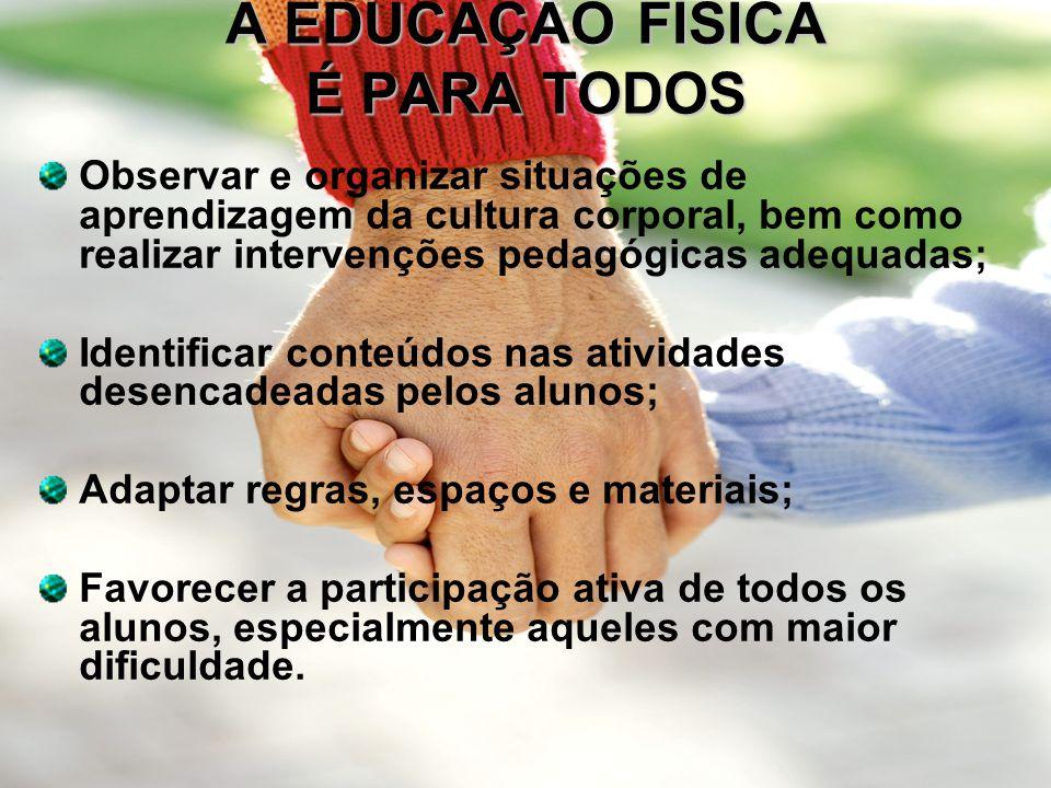 A EDUCAÇÃO FÍSICA É PARA TODOS