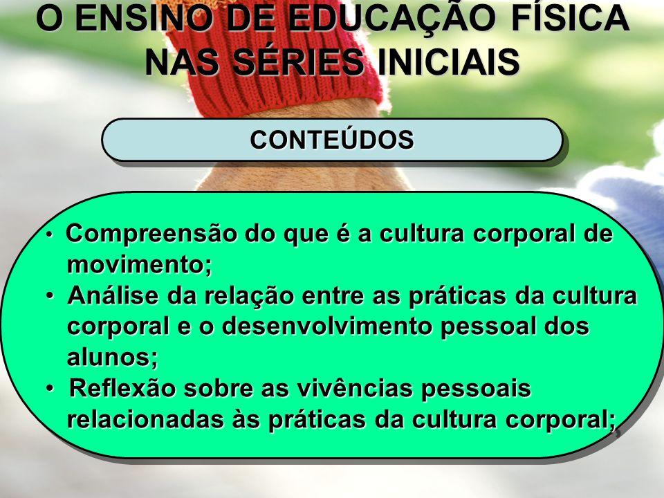 O ENSINO DE EDUCAÇÃO FÍSICA NAS SÉRIES INICIAIS