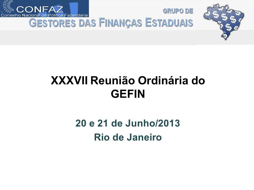 XXXVII Reunião Ordinária do GEFIN 20 e 21 de Junho/2013 Rio de Janeiro