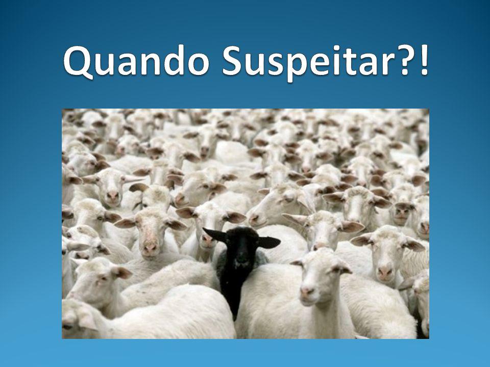 Quando Suspeitar !