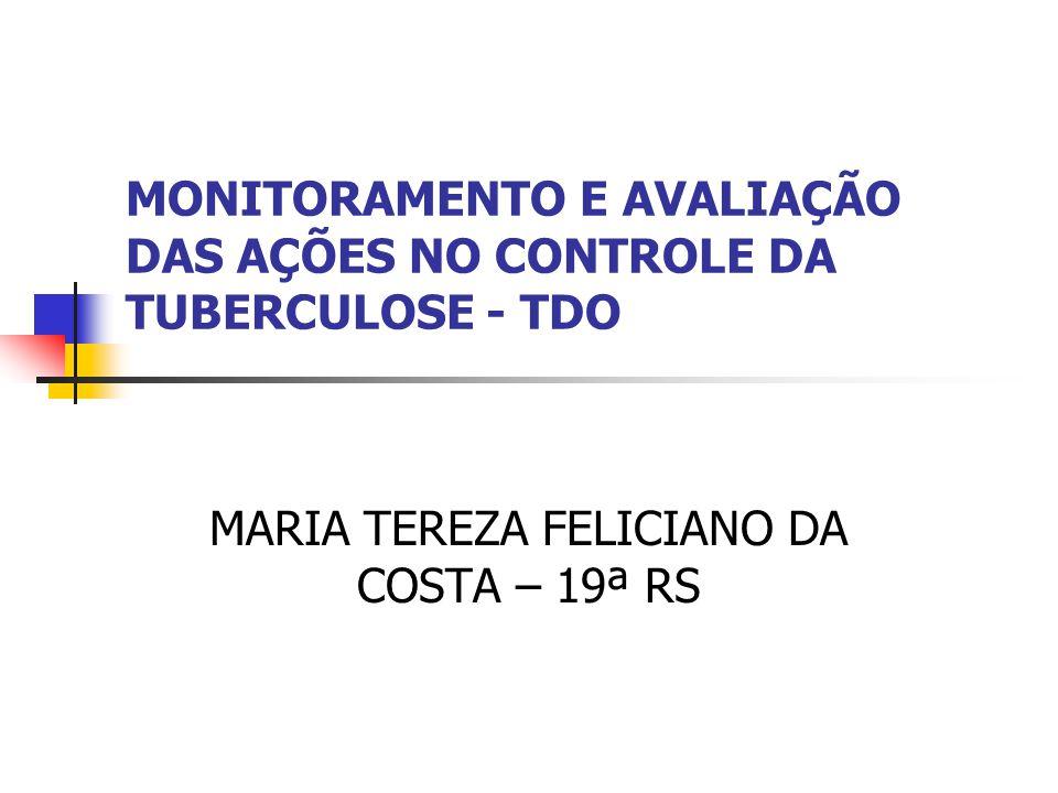 MONITORAMENTO E AVALIAÇÃO DAS AÇÕES NO CONTROLE DA TUBERCULOSE - TDO