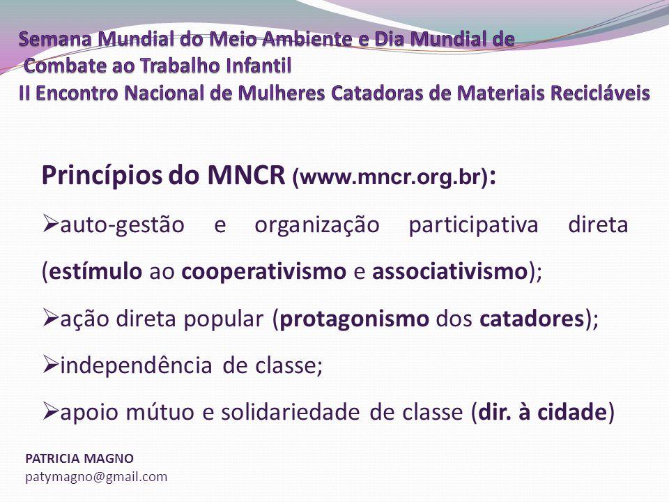 Princípios do MNCR (www.mncr.org.br):