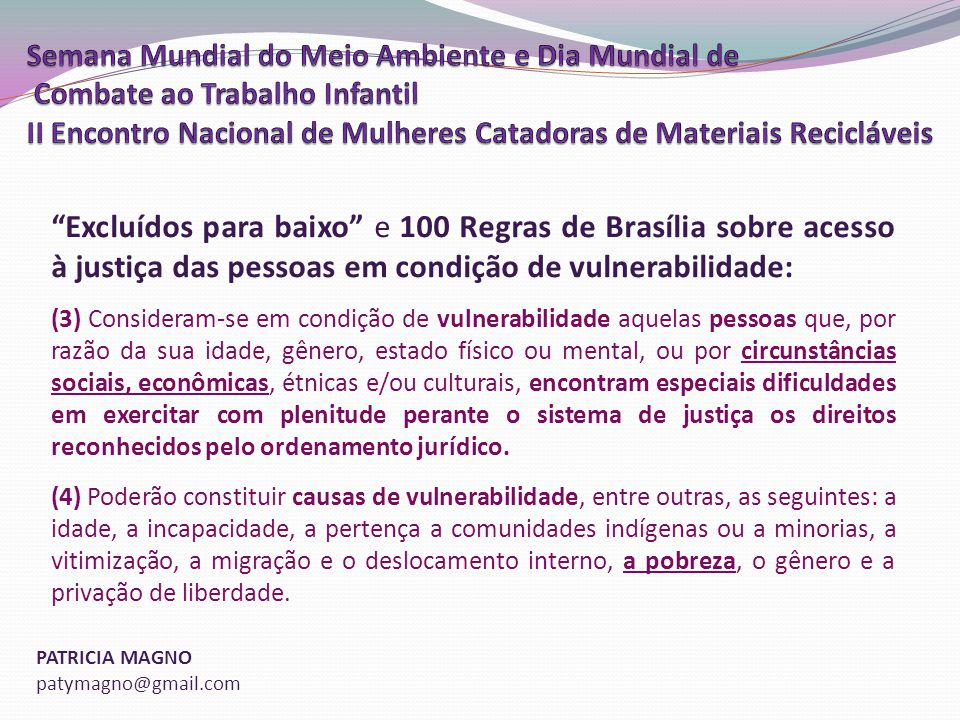 Excluídos para baixo e 100 Regras de Brasília sobre acesso à justiça das pessoas em condição de vulnerabilidade: