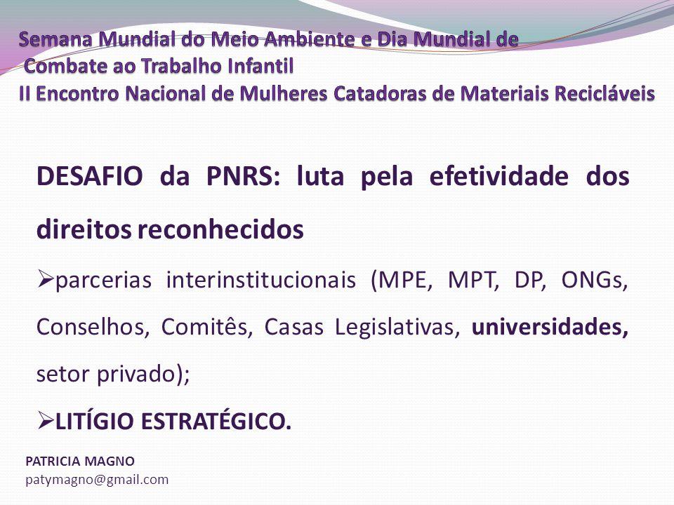 DESAFIO da PNRS: luta pela efetividade dos direitos reconhecidos