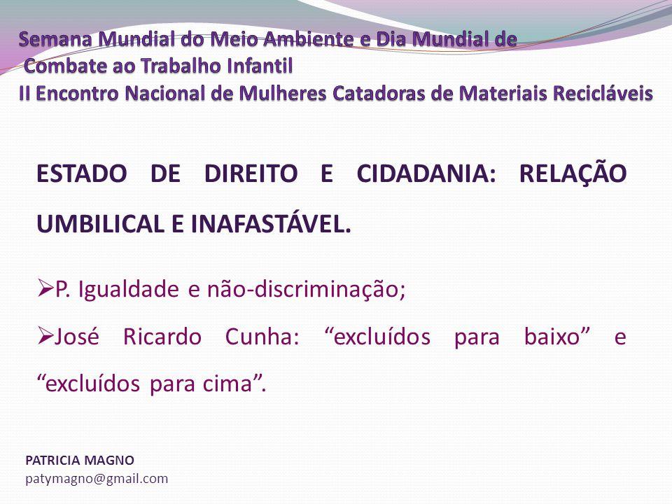 ESTADO DE DIREITO E CIDADANIA: RELAÇÃO UMBILICAL E INAFASTÁVEL.