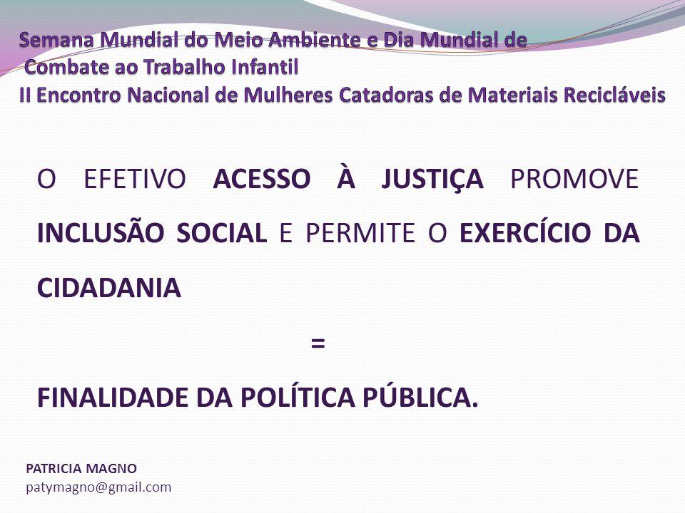 O EFETIVO ACESSO À JUSTIÇA PROMOVE INCLUSÃO SOCIAL E PERMITE O EXERCÍCIO DA CIDADANIA