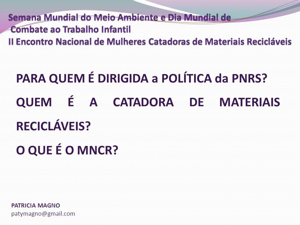 PARA QUEM É DIRIGIDA a POLÍTICA da PNRS