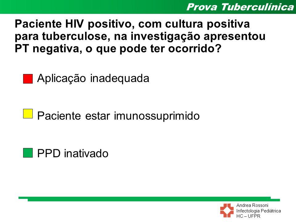 Paciente HIV positivo, com cultura positiva para tuberculose, na investigação apresentou PT negativa, o que pode ter ocorrido