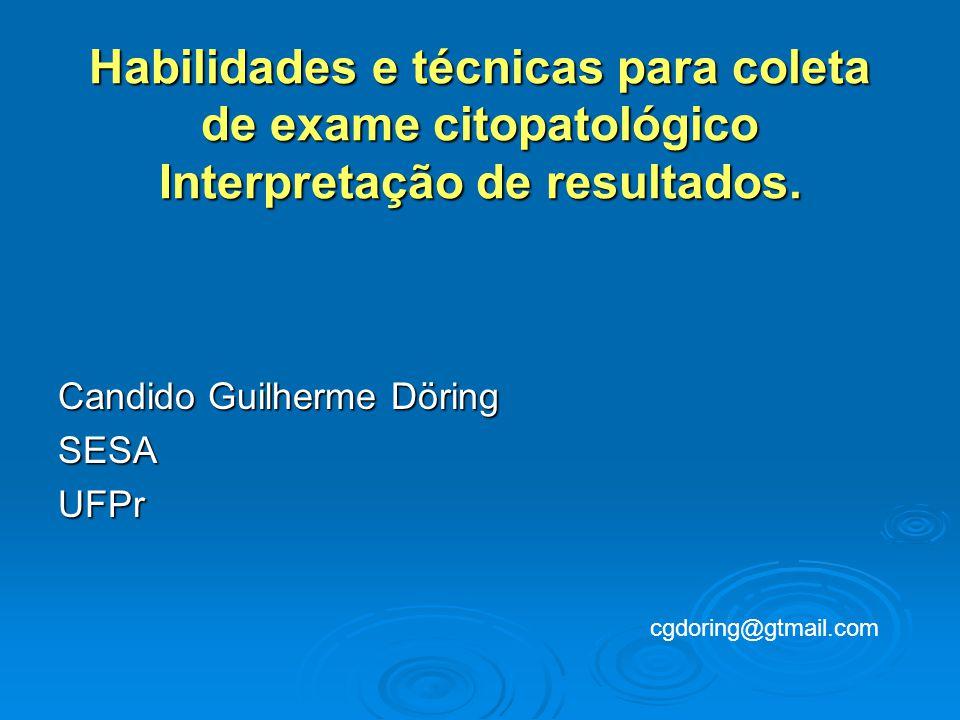 Habilidades e técnicas para coleta de exame citopatológico Interpretação de resultados.