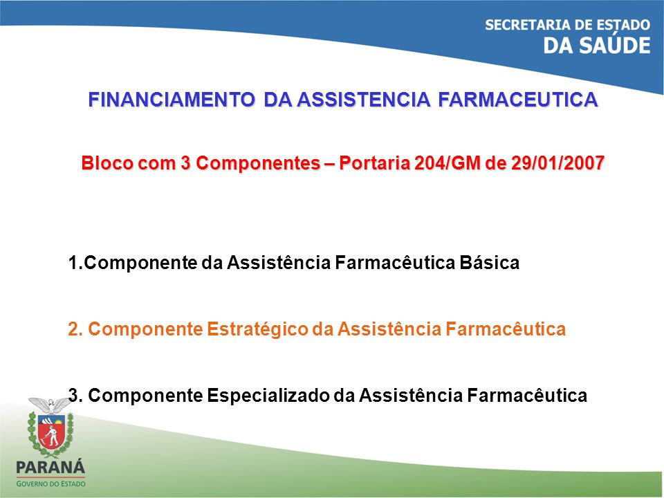 FINANCIAMENTO DA ASSISTENCIA FARMACEUTICA