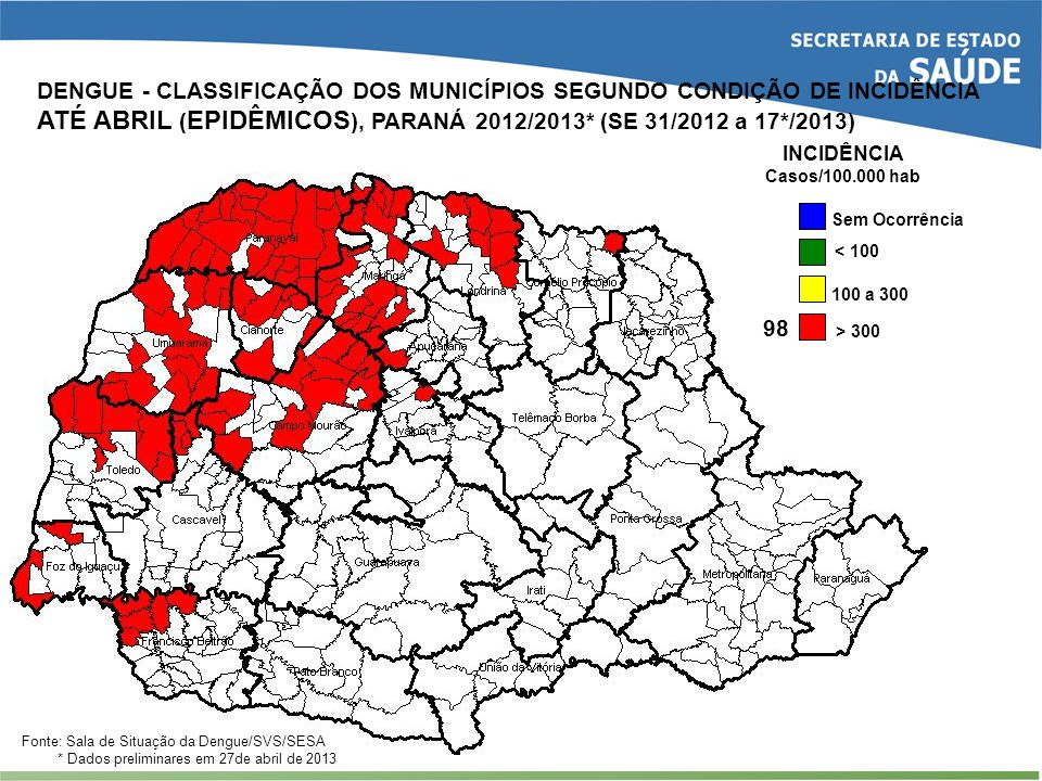 DENGUE - CLASSIFICAÇÃO DOS MUNICÍPIOS SEGUNDO CONDIÇÃO DE INCIDÊNCIA ATÉ ABRIL (EPIDÊMICOS), PARANÁ 2012/2013* (SE 31/2012 a 17*/2013)