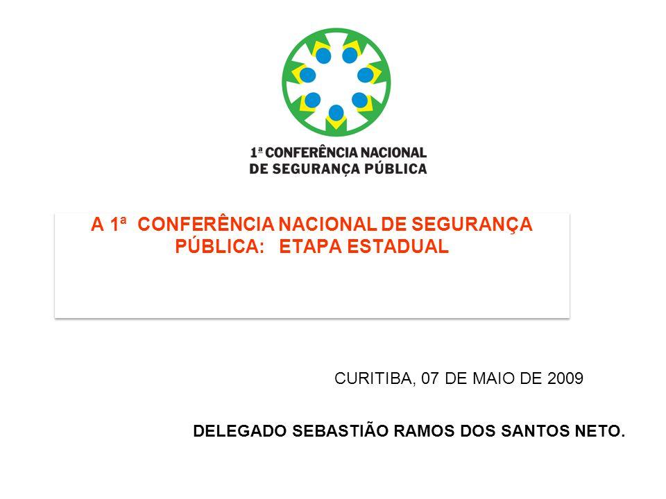A 1ª CONFERÊNCIA NACIONAL DE SEGURANÇA PÚBLICA: ETAPA ESTADUAL