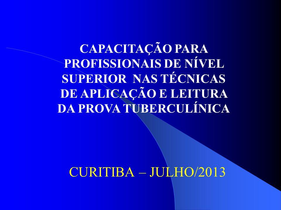 CAPACITAÇÃO PARA PROFISSIONAIS DE NÍVEL SUPERIOR NAS TÉCNICAS DE APLICAÇÃO E LEITURA DA PROVA TUBERCULÍNICA