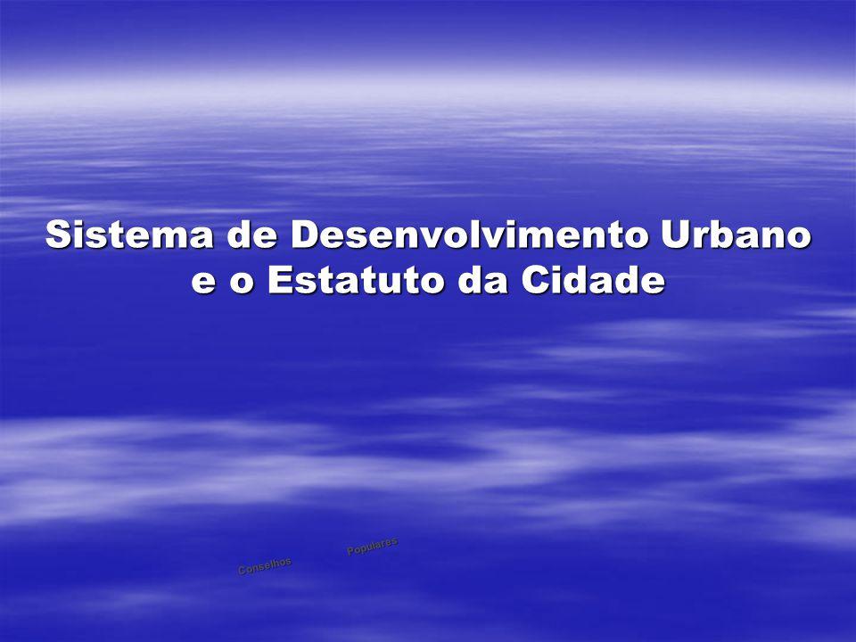 Sistema de Desenvolvimento Urbano e o Estatuto da Cidade