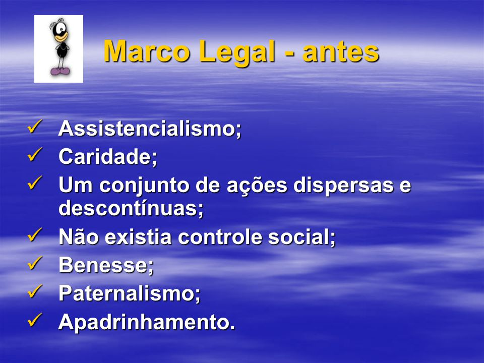 Marco Legal - antes Assistencialismo; Caridade;